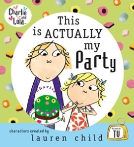 Charlie_and_Lola_This_is_Actually_my_Party_Hardback
